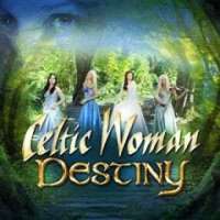 Celtic Woman - Destiny mp3