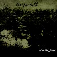 Corpsetalk - I: For The Dead mp3