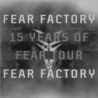 Fear Factory-15 Years of Fear Tour
