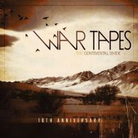 War Tapes-The Continental Divide (10 Years - Anniversary Edition)