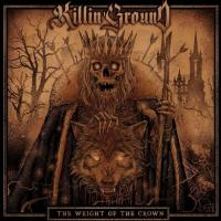 Killin'Ground-The Weight of the Crown