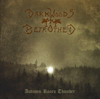 Darkwoods My Betrothed-Autumn Roars Thunder (Reissue 2016)