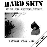 Hard Skin-We\'re The Fucking George