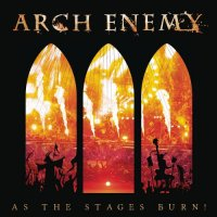 Arch Enemy-As The Stages Burn! (Live At Wacken 2016)