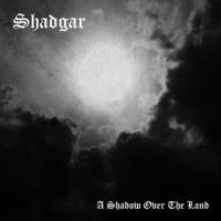 Shadgar-A Shadow Over The Land