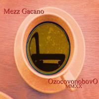 Mezz Gacano-Ozocovonobovo MMXX