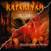 Kataklysm-Serenity In Fire / Shadows & Dust (Compilation)