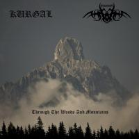 Kurgal / Annorkoth-Through The Woods And Mountains (Split)