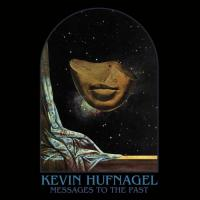Kevin Hufnagel-Messages To The Past