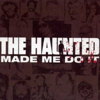 The Haunted-Made Me Do It