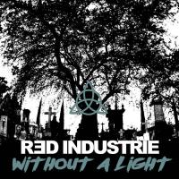 Red Industrie-Without A Light