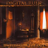 Digital Ruin-Dwelling In The Out