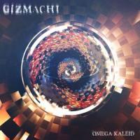 Gizmachi-Omega Kaleid