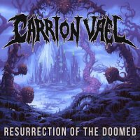 Carrion Vael-Resurrection of the Doomed