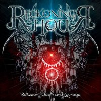 Reckoning Hour-Between Death And Courage