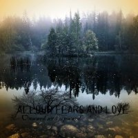 All Our Fears And Love-Onward And Upward