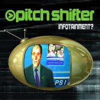 Pitchshifter-Infortainment