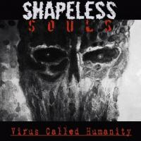 Shapeless Souls-Virus Called Humanity