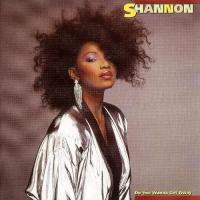 Shannon-Do You Wanna Get Away