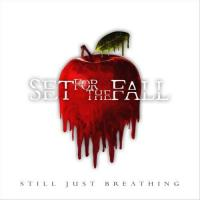 Set For The Fall-Still Just Breathing