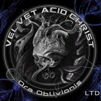 Velvet Acid Christ-Ora Oblivionis (Deluxe Version)