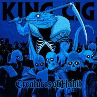 King Cig-Creatures Of Habit [EP]