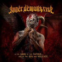 Inner Demons Rise-In The Name Of Father, And Of The Son And Violence