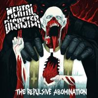 Mental Disaster-The Repulsive Abomination