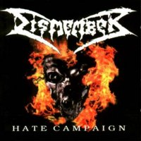 Dismember-Hate Campaign (Re-Issue 2005)
