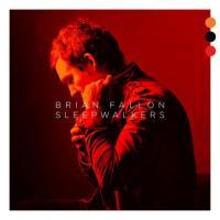 Brian Fallon (The Gaslight Anthem)-Sleepwalkers