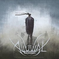 Alluvial-The Deep Longing for Annihilation