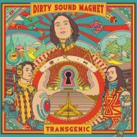 Dirty Sound Magnet-Transgenic