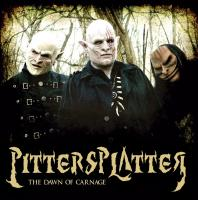 Pittersplatter-The Dawn Of Carnage