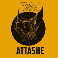 Attashe-First Last And All The Time