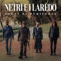 Netri E I Laredo-Sogni Di Periferia