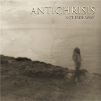 Antichrisis-Not Fade Away