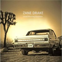 Zane Drake-Good Morning Nowhere
