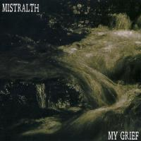 Mistralth-My Grief