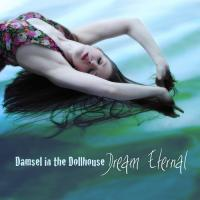 Damsel in the Dollhouse-Dream Eternal