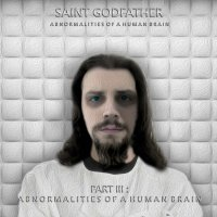 Saint Godfather-Part 3: Abnormalities Of A Human Brain