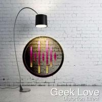 Distortion Effect-Geek Love