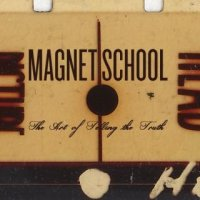Magnet School-The Art of Telling the Truth