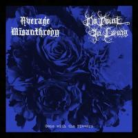 Average Misanthropy / No Point In Living-Gone With The Flowers (Split)