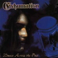 Exhumation-Dance Across the Past