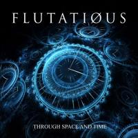 Flutatious-Through Space and Time