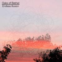 Oaks Of Bethel-Endless Illusion