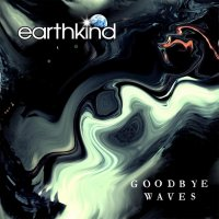 Earthkind-Goodbye Waves