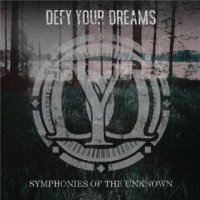 Defy Your Dreams-Symphonies of the Unknown