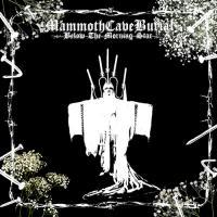 MammothCaveBurial-Below The Morning Star