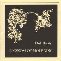 Dark Reality-Blossom of Mourning